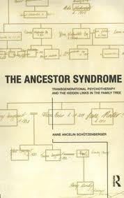 The Ancestor Syndrome – Anne Ancelin Schutzenburger