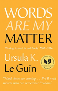 Words Are My Matter – Ursula K. Le Guin