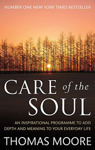 Care of the Soul – Thomas Moore