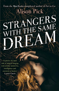 Strangers With the Same Dream – Alison Pick